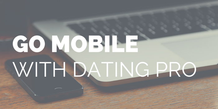 go-mobile-with-dating-pro